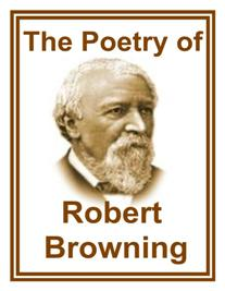 The Poetry of Robert Browning 9