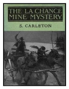 The La Chance Mine Mystery 10