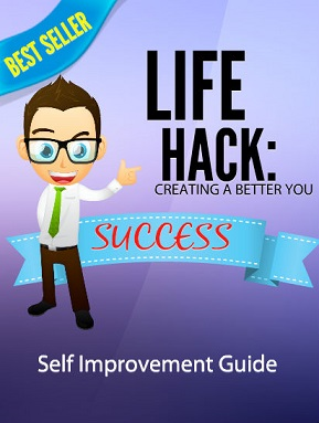 Life Hack: Creating a Better You 1
