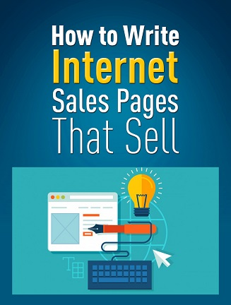 How to Write Internet Sales Pages That Sell 9