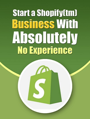 Start a Shopify Business with Absolutely No Experience 9