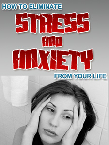 How to Eliminate Stress & Anxiety from Your Life 5
